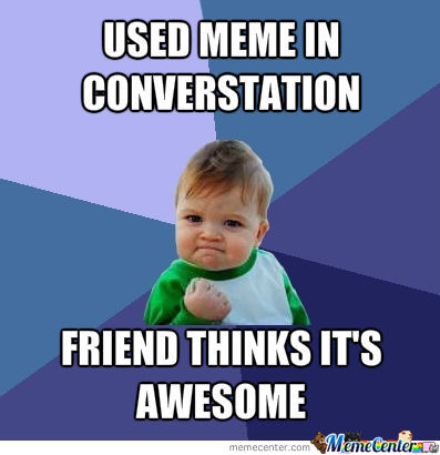 Using Memes In Conversations