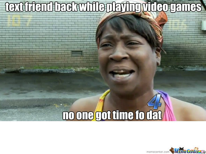 Video Game/texting