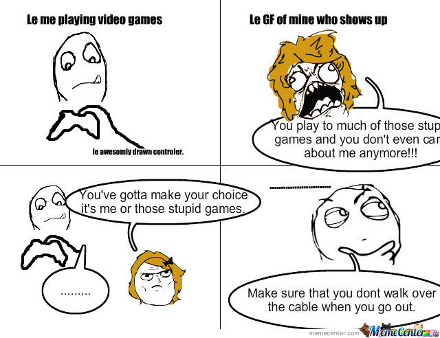 Video Games Or Gf By Fad Meme Center