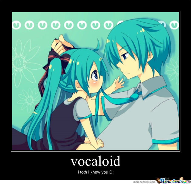 vocaloid_o_291511 vocaloid by xxcottenxxcom meme center