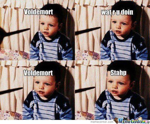 Funny Harry Potter Memes Voldemort : Voldemort stahp harry potter by awesomeone meme center