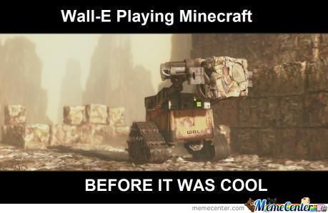 Wall-E Playing Minecraft