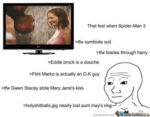 Watched Spider-Man 3 Again Today...that Movie Is So Feely.