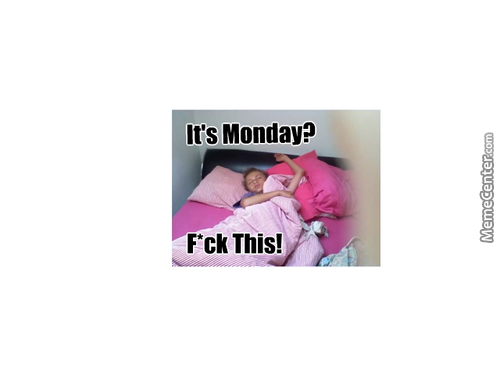 We All Hate Mondays