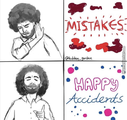 We All Make Happy Accidents
