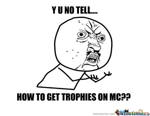 We Can Get Trophies Now! Im Not Sure How...