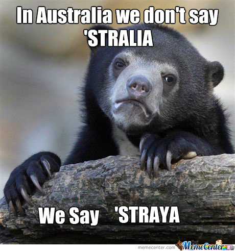 We Say 'straya Here