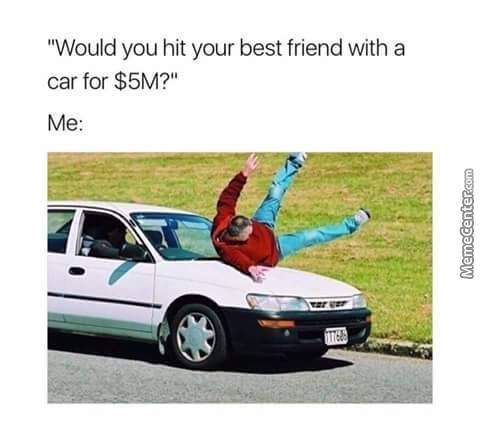 We Would Split The Money Tho