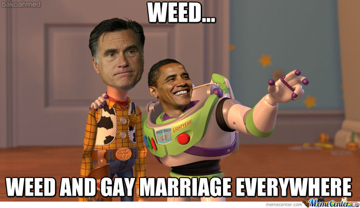 Weed And Gay Marriage Everywhere.....
