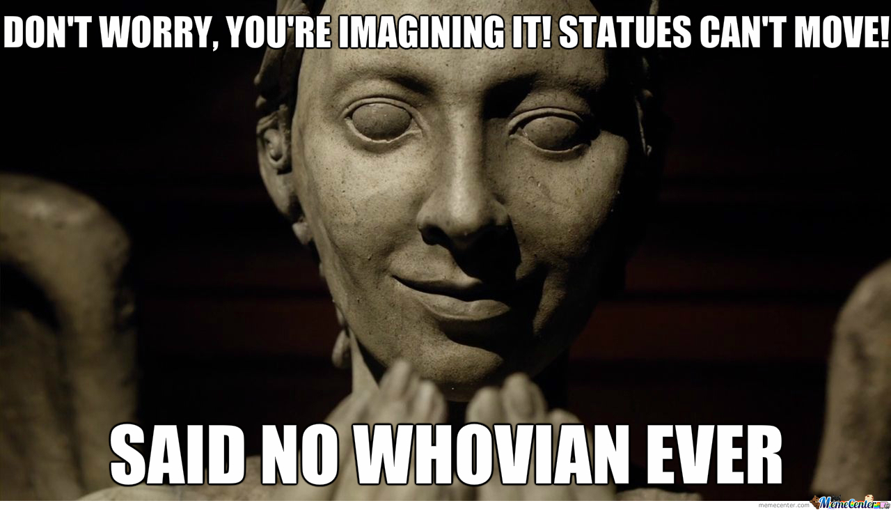Weeping Angels Scare Me