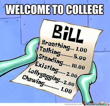 Welcome To College, Here's Your Bill...