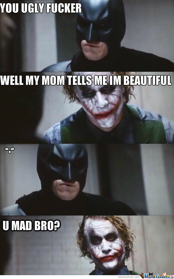 Well My Mom Tells Me Im Beautiful By Recyclebin Meme Center
