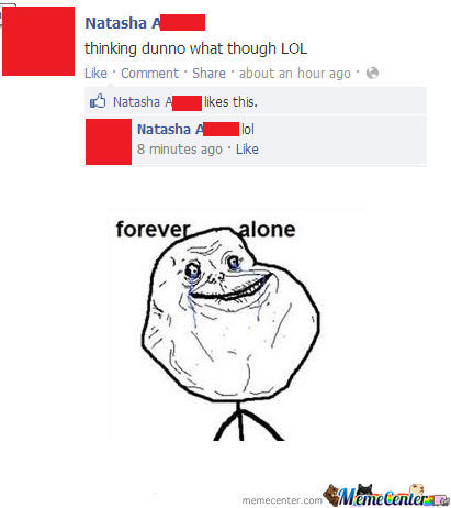 Well, Someone Is Forever Alone......