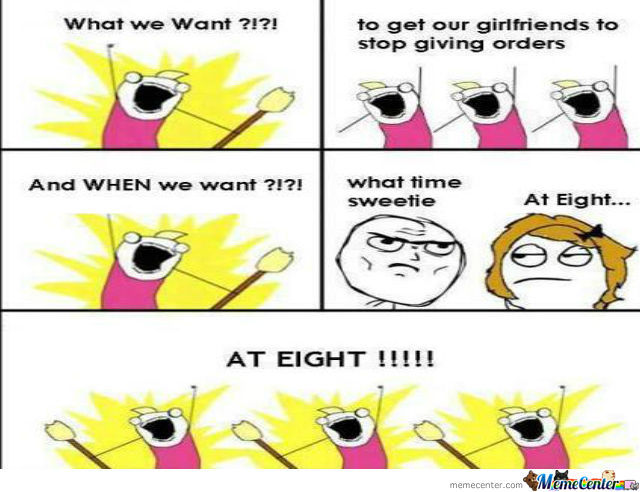 what do we want_o_974599 what do we want? by recyclebin meme center,What Do We Want Meme