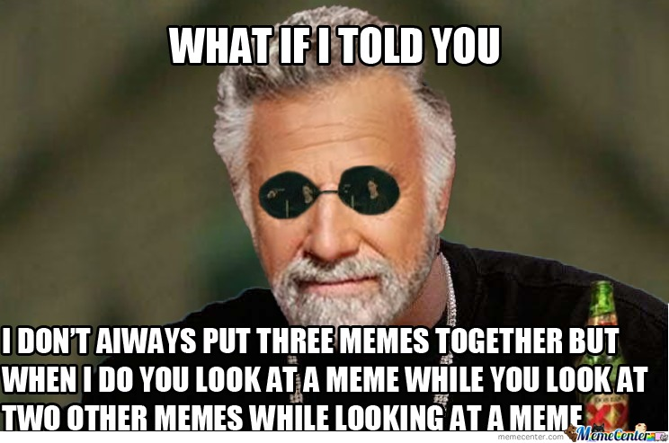 what if i told you i dont always_o_690240 what if i told you i don't always by justinismeme meme center,What If I Told You Meme