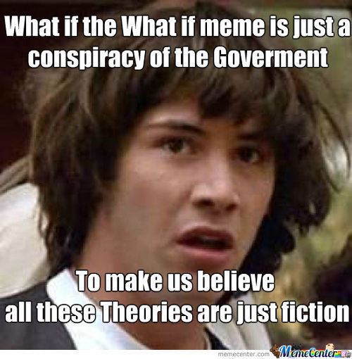 What If It´s All True