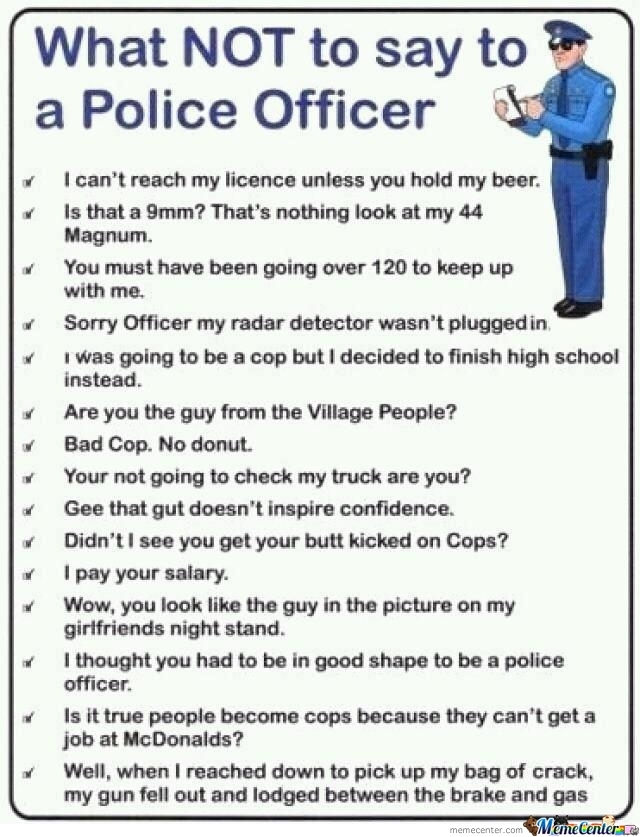 What Not To Say To A Police Officer!