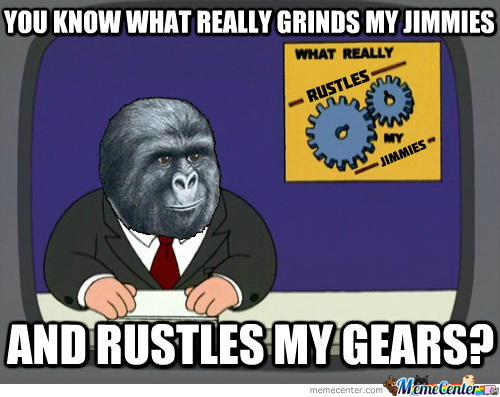 What Really Rustles My Jimmies.