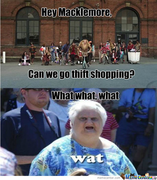 What? Thrift Shop?