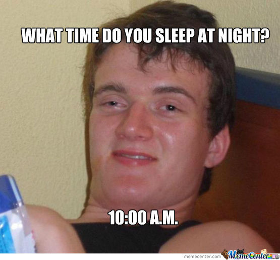 What Time Do You Sleep At Night? 10:00 A.m.