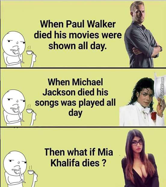 what will happen when mia khalifa dies_o_7187205 what will happen when mia khalifa dies by dgtaljaard meme center