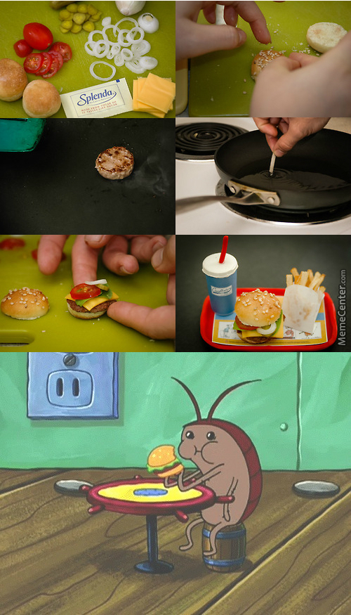 When A Cockroach Asks For A Burger You Give It A Burger