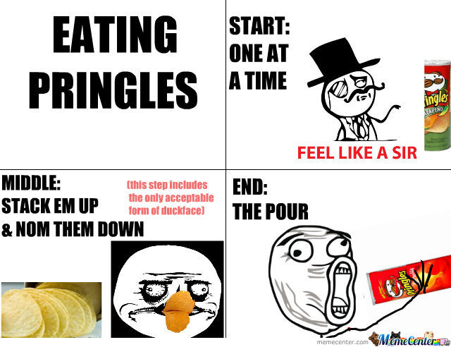 when eating pringles_o_950418 when eating pringles by trey_fossier meme center,Pringles Meme