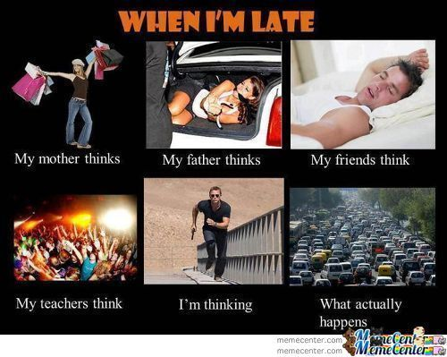 When I Am Late . . .. . .true Story