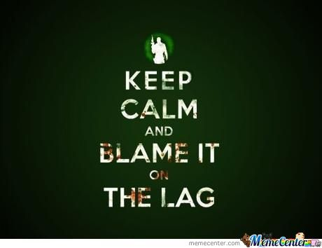 When I Die On A Game I Can Always Complain About Lag......