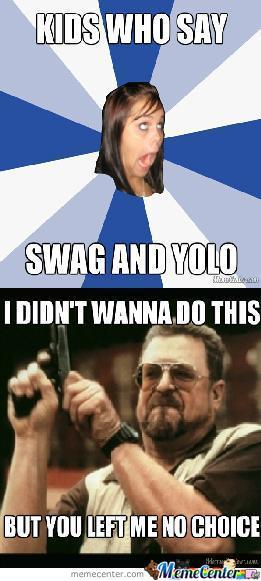 When I Hear Swag And Yolo