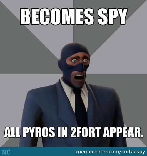 When I Play Spy In 2Fort