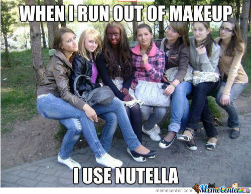 When I Run Out Of Makeup I Use Nutella!