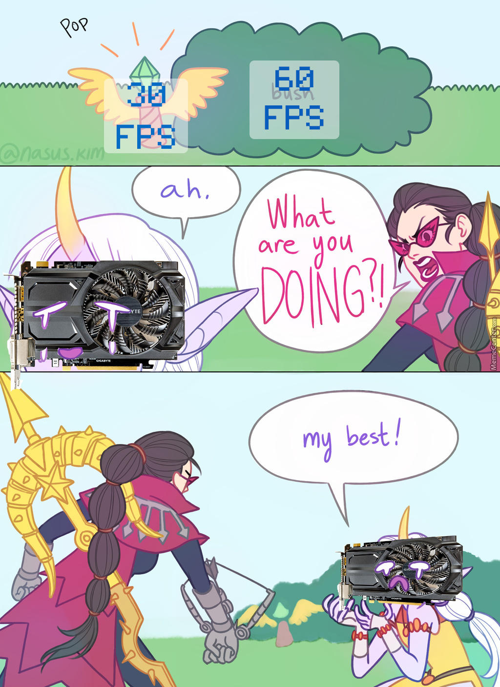 When I Try To Run A Game On High (Credit For The Art : Susan-Kim)