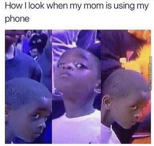 When My Mom Is Using My Phone