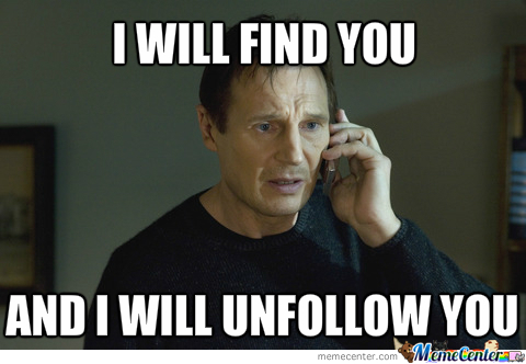 When Someone Follows Me Expecting A Follow Back And Then They Unfollow Me