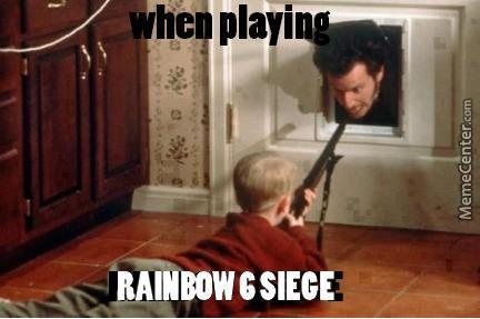 When You Are Playing Rainbow Six Siege