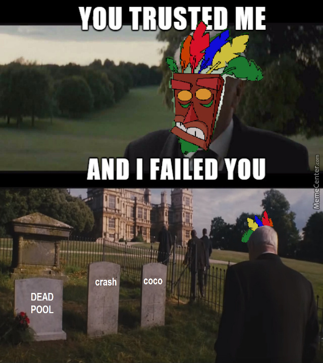 You Trusted Me An I Failed You Memes Best Collection Of Funny You