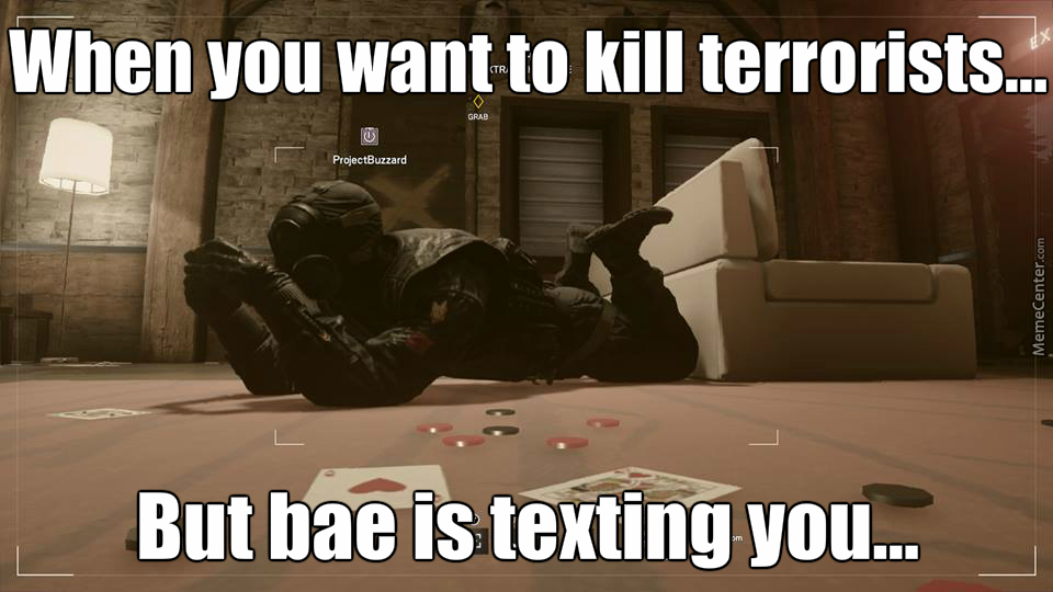 when you want to kill terrorists_o_6536495 rainbow six siege memes best collection of funny rainbow six,Rainbow Six Siege Memes