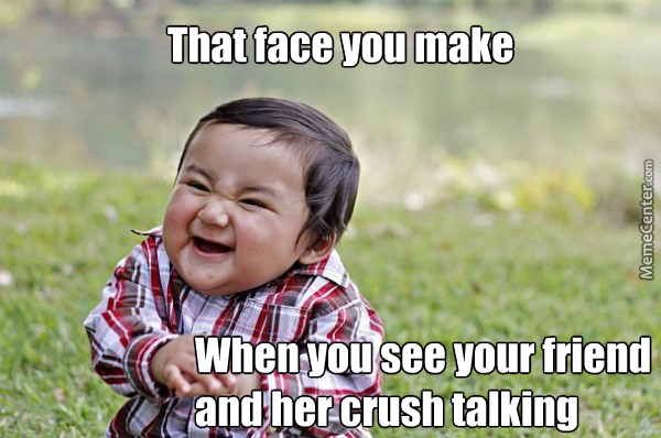 When Your Friend Talks To Their Crush