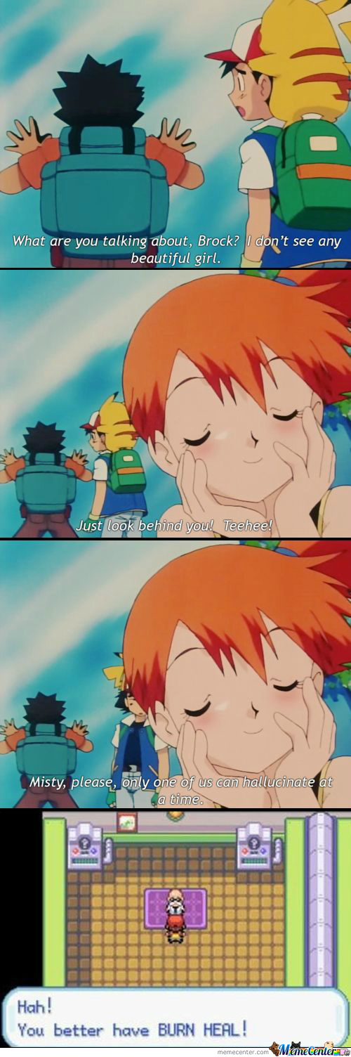 Where's Your Burn Heal Now Misty?