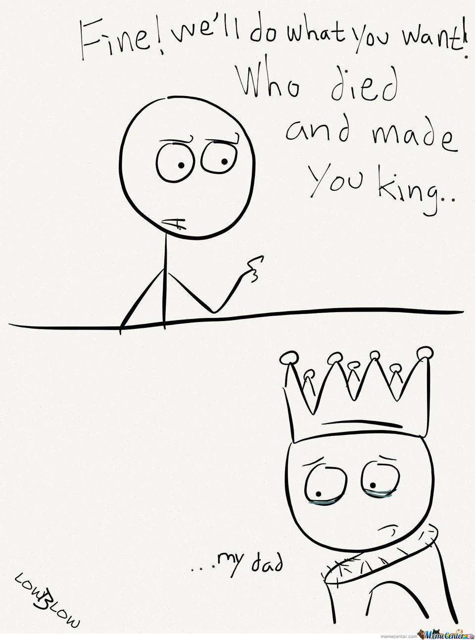 Who Died And Made U King?