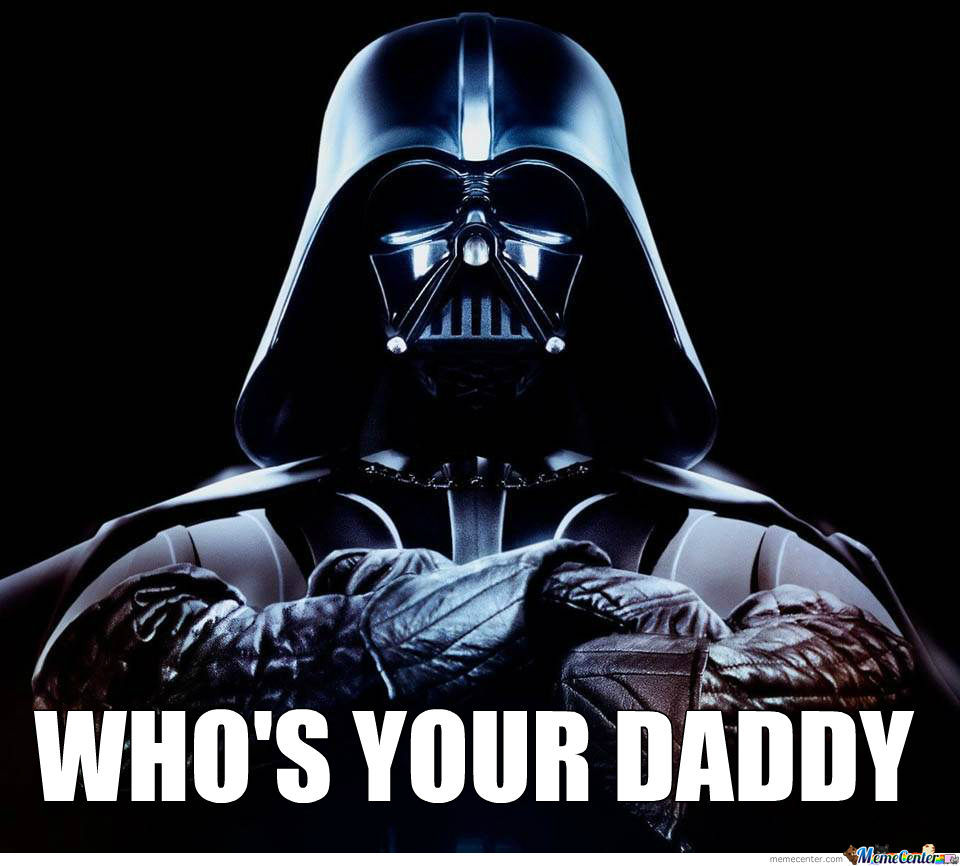 whos your daddy_o_1172366 who's your daddy? by martin jaran meme center