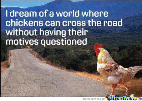 why did the chicken cross the road by marstonfan94 meme center