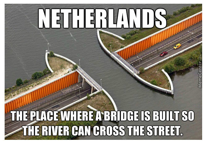 why did the river crossed the street_o_5161621 netherlands memes best collection of funny netherlands pictures