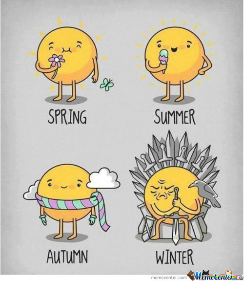 Winter Is Coming Fast Enough :)