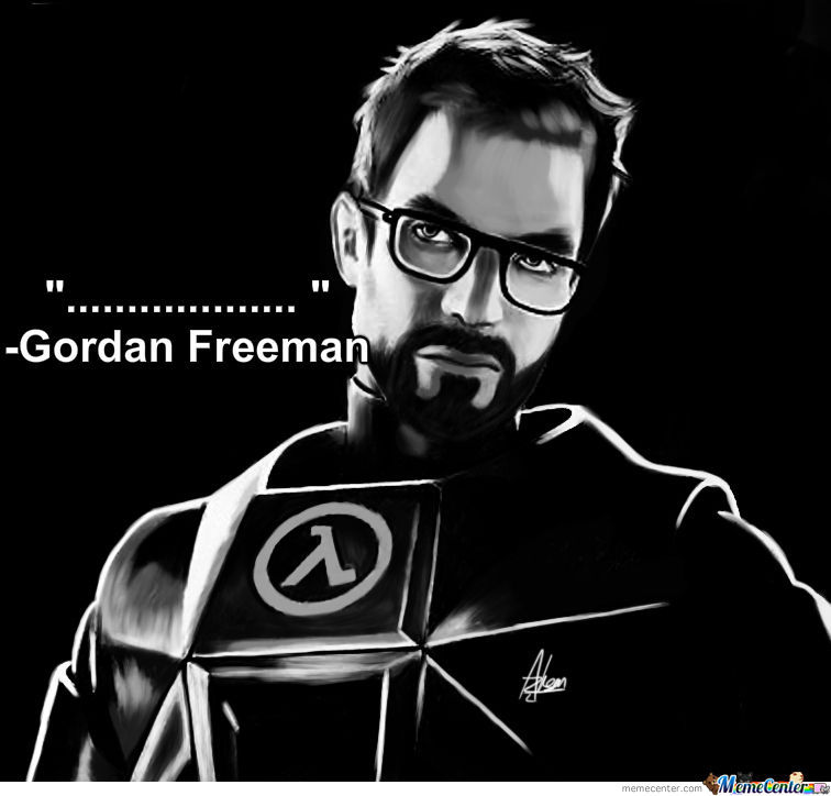 Wise Quote From Gordan Freeman