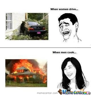 Women Drivers And Male Cooks