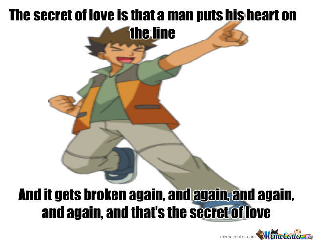 Words Of Wisdom And Truth From Brock