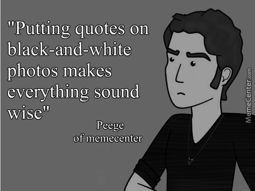 Words Of Wisdom From Peege Of Memecenter