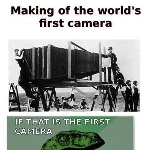 World's First Camera! by BoredPerson - Meme Center
